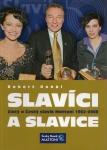 Robert Rohál ... SLAVÍCI A SLAVICE